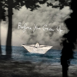 Before You Grow Up Cover (Dummy)